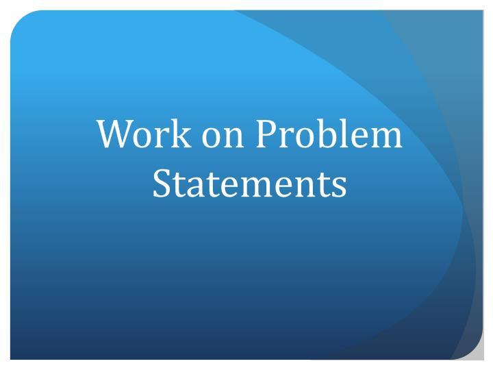 Work on Problem Statements
