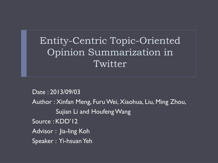 entity centric topic oriented opinion summarization in twitter n.
