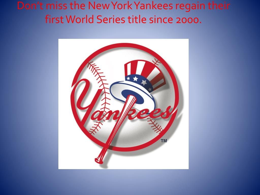 835aae915cba7d don t miss the new york yankees regain their first world series title since  2000 n