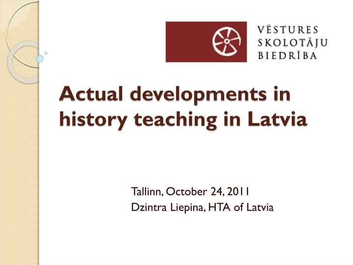 Actual developments in history teaching in latvia