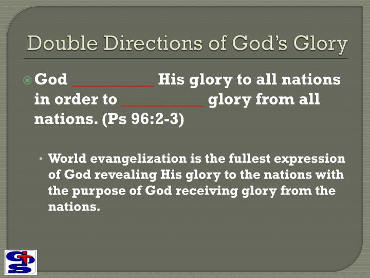 Double directions of god s glory