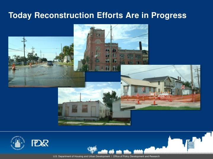 Today Reconstruction Efforts