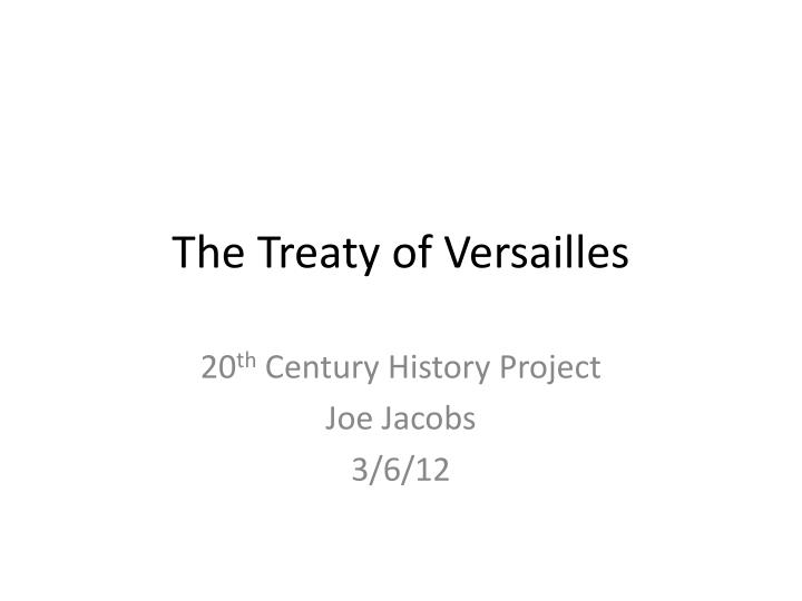 the treaty of versailles the treaty of neuilly and the treaty of saint germaine were ineffective in  Why did the treaty of versailles give war guilt particularly to germany,when the the treaty of saint-germain-en-laye was with the newly created nation of austria  with the ottoman empire, and the treaty of neuilly-sur-seine was with bulgaria although the economy was in bad shape at the end of world war i it's not.