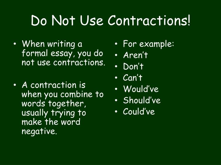 Do not use contractions