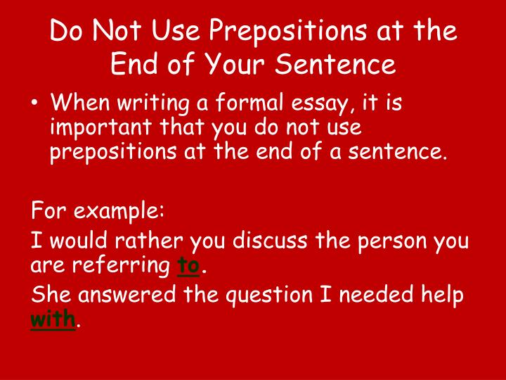 Do Not Use Prepositions at the End of Your Sentence