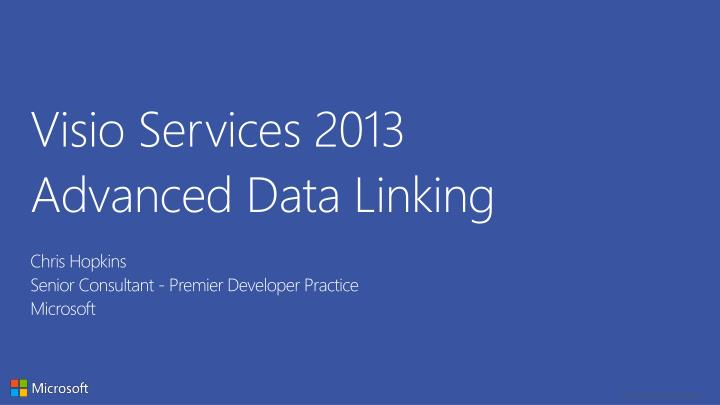 PPT - Visio Services 2013 Advanced Data Linking PowerPoint