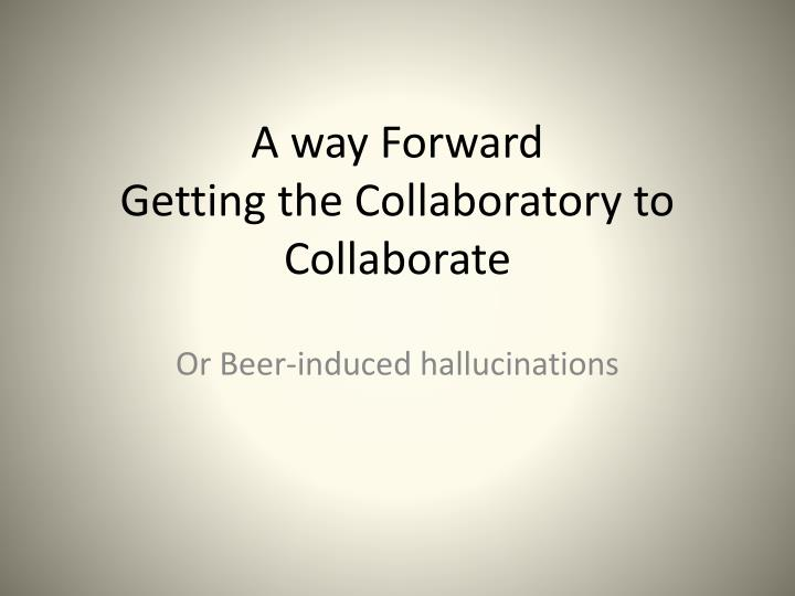 a way forward getting the collaboratory to collaborate n.