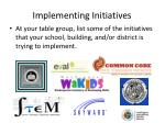 implementing initiatives
