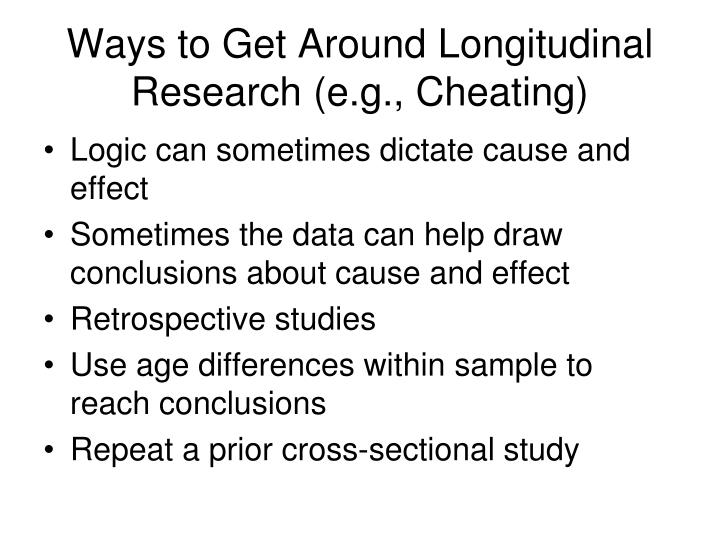 Ways to Get Around Longitudinal Research (e.g., Cheating)