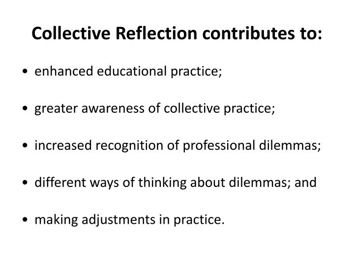 Collective Reflection contributes to: