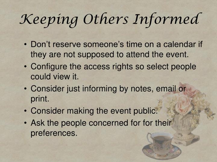 Keeping Others Informed