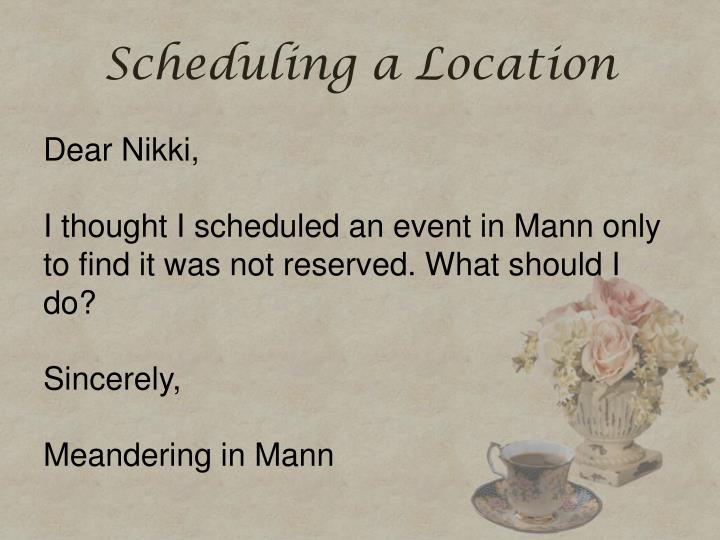 Scheduling a Location