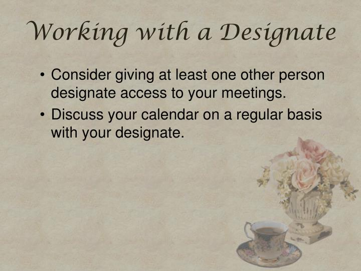 Working with a Designate