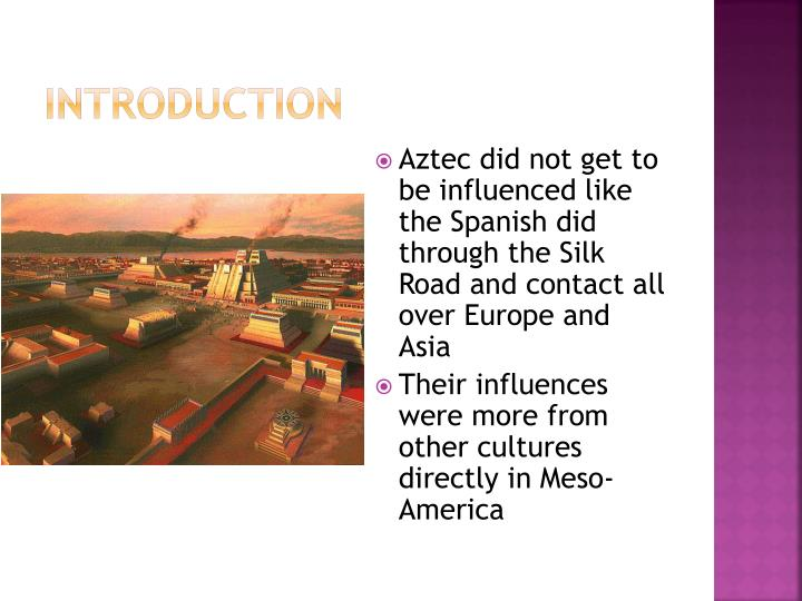 Ppt how did the culture of the aztec reflect their worldview aztec did not get to be influenced like the spanish did through the silk road and contact all over europe and asia their sciox Image collections