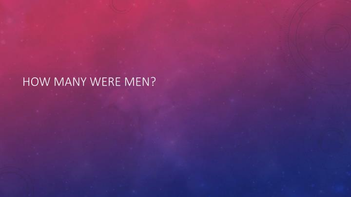 How many were men
