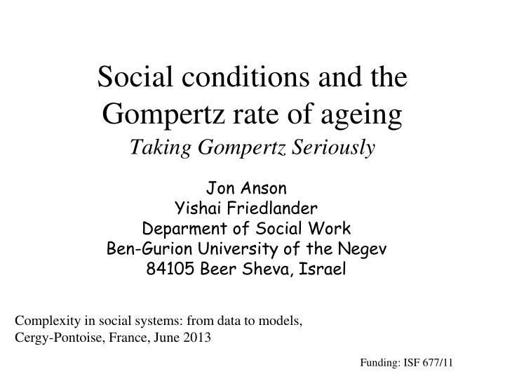 social conditions and the gompertz rate of ageing n.