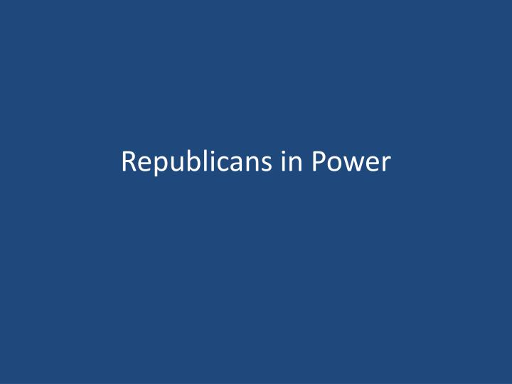 republicans in power n.