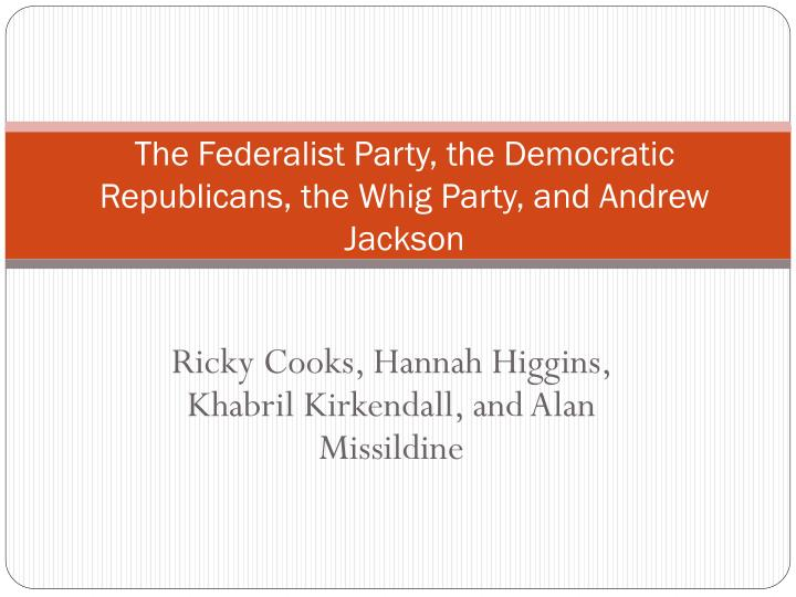 federalists and whigs in fact shared Although historically represented as distinct parties, the federalists and the whigs in fact shared a common political ideology, represented many of the same interest groups and proposed similar programs and policies assess this.