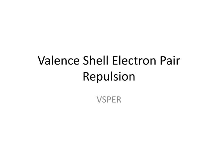 valence shell electron p air repulsion n.