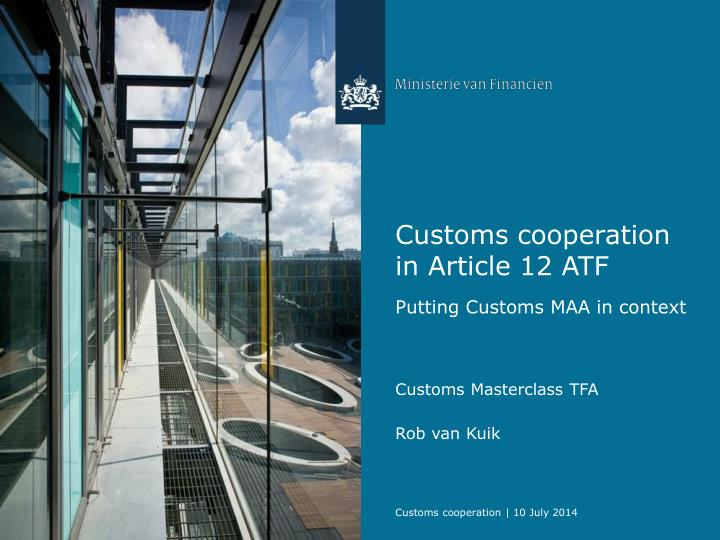 Customs cooperation in Article 12 ATF