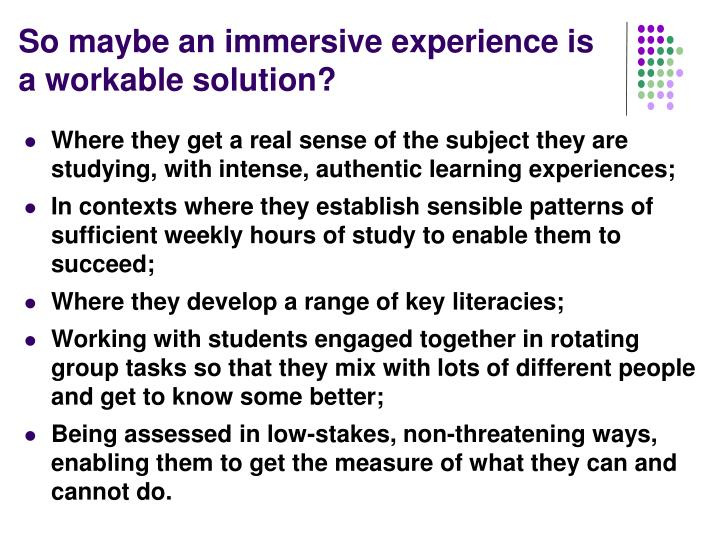 So maybe an immersive experience