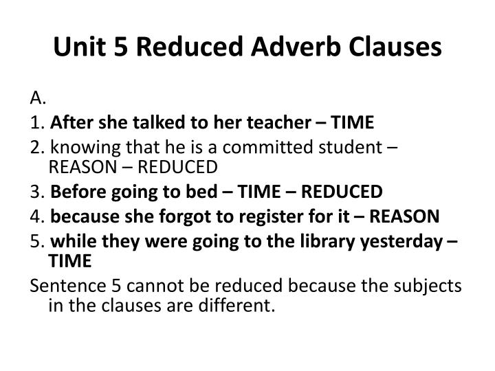 unit 5 reduced adverb clauses n.