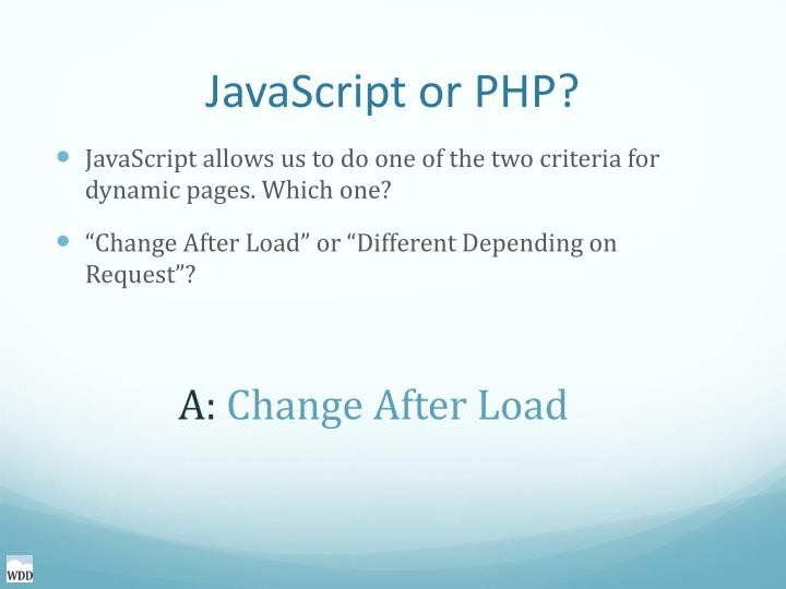 JavaScript or PHP?