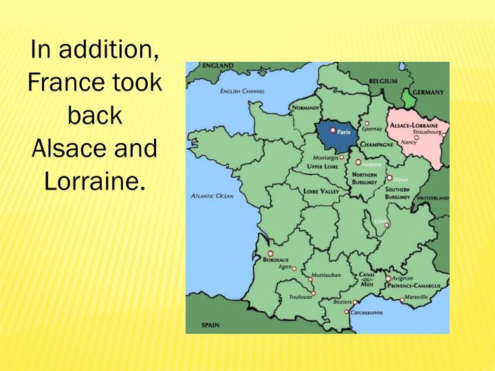 In addition, France took back