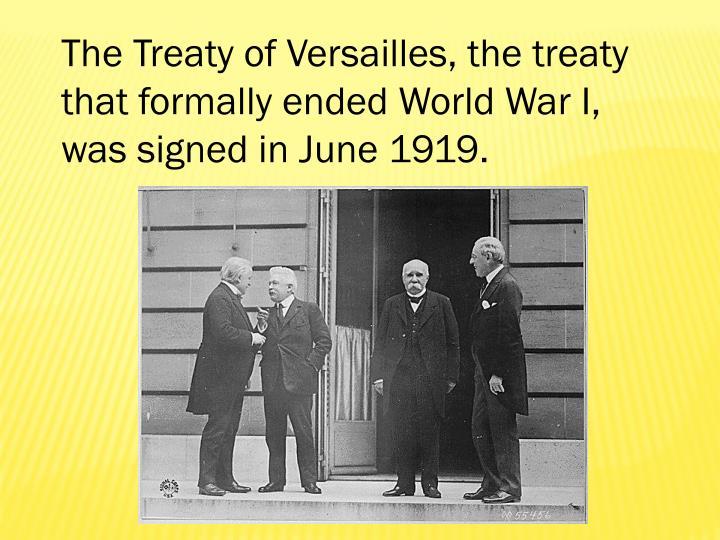 The Treaty of Versailles, the treaty