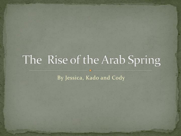 The rise of the arab spring
