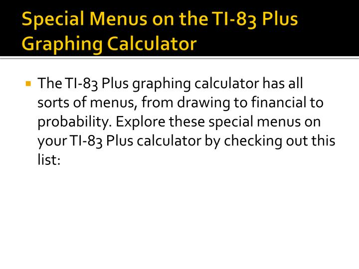 Special Menus on the TI-83 Plus Graphing Calculator