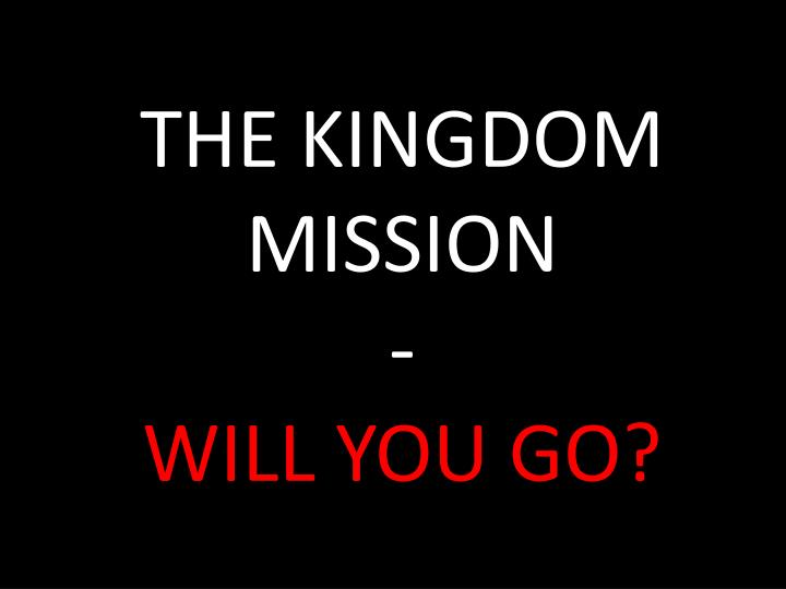 the kingdom mission will you go n.