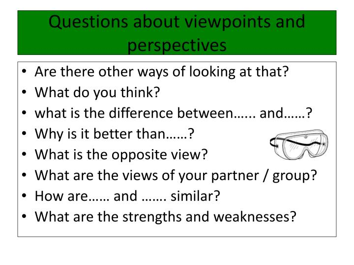 Questions about viewpoints and perspectives