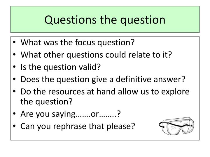 Questions the question