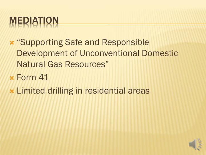 """""""Supporting Safe and Responsible Development of Unconventional Domestic Natural Gas Resources"""""""