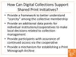 how can digital collections support shared print initiatives1