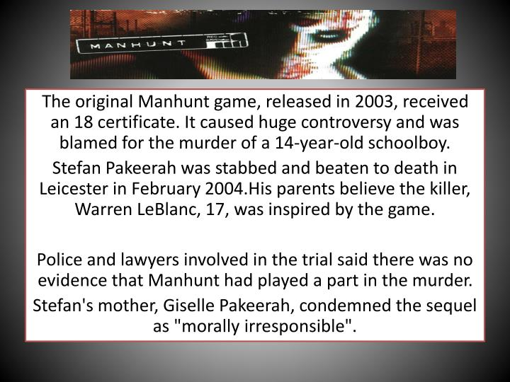 The original Manhunt game, released in 2003, received an 18