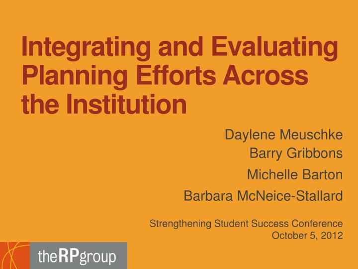 integrating and evaluating planning efforts across the institution n.
