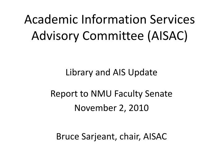 Academic information services advisory committee aisac