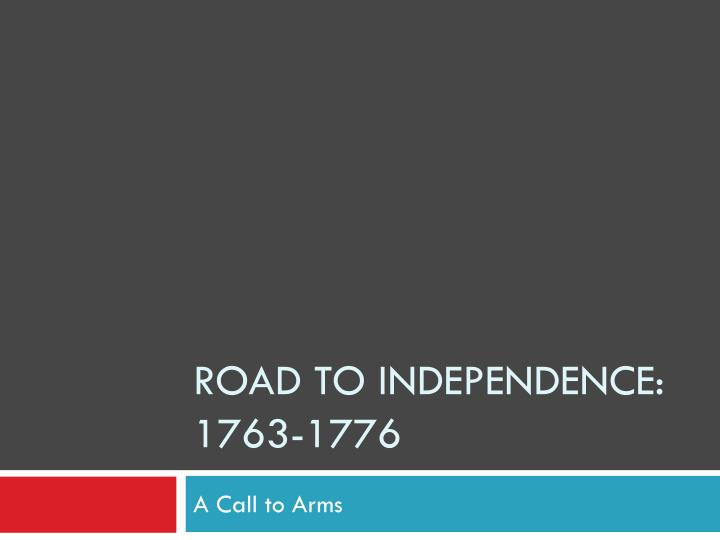 road to independence 1763 1776