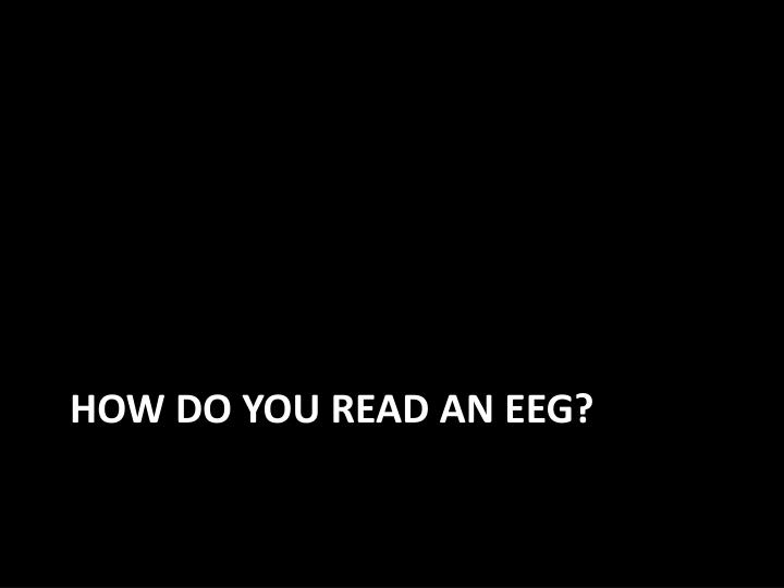 How do you read an eeg