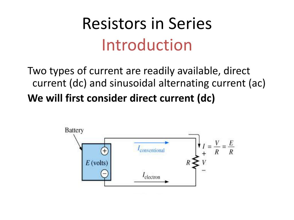 Ppt Resistors In Series Introduction Powerpoint Presentation Id The Current From A Battery Is Direct N