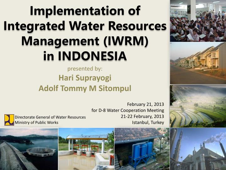 Implementation of integrated water resources management iwrm in indonesia