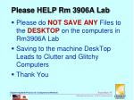 please help rm 3906a lab