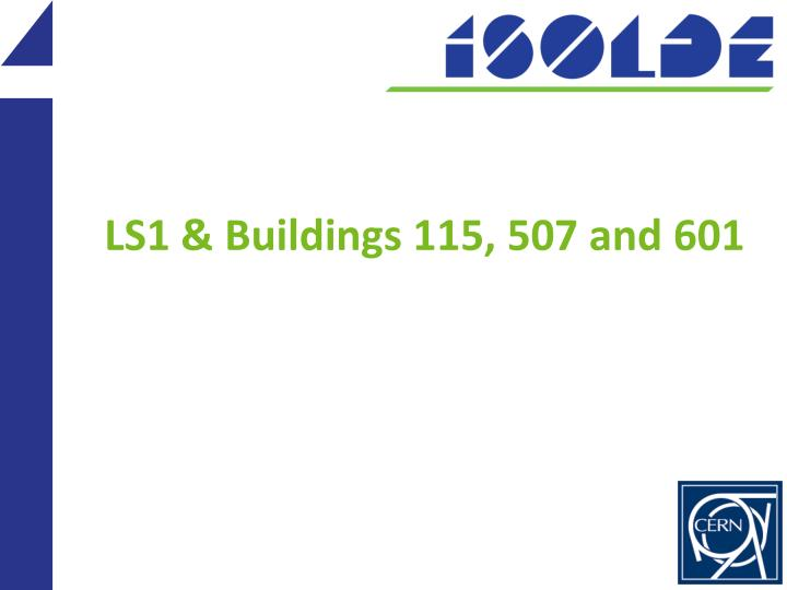 ls1 buildings 115 507 and 601