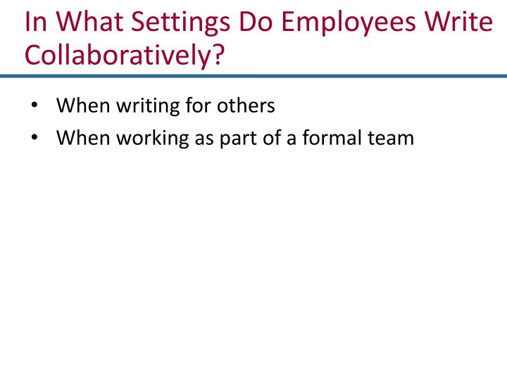 In What Settings Do Employees Write Collaboratively?