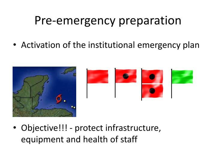 Pre-emergency preparation
