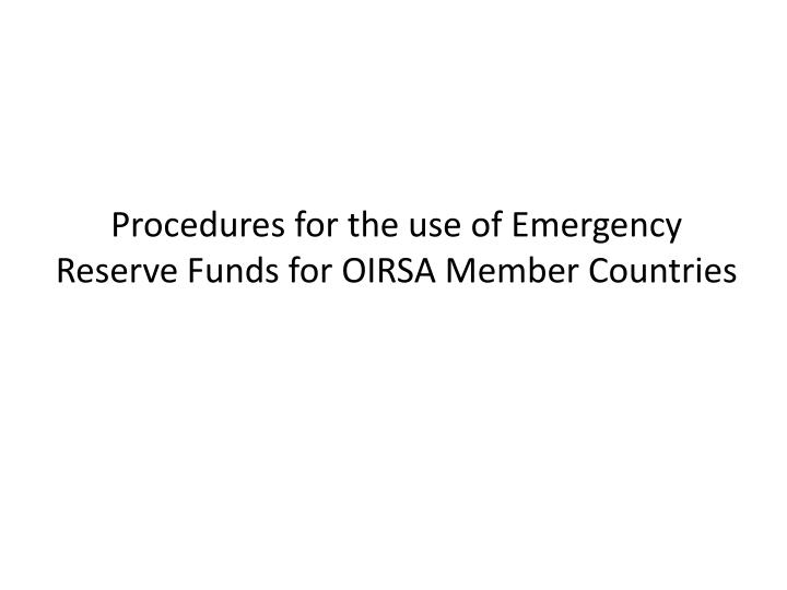 Procedures for the use of Emergency Reserve Funds for OIRSA Member Countries