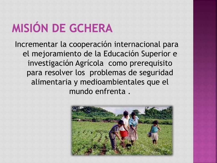 Misión de GCHERA