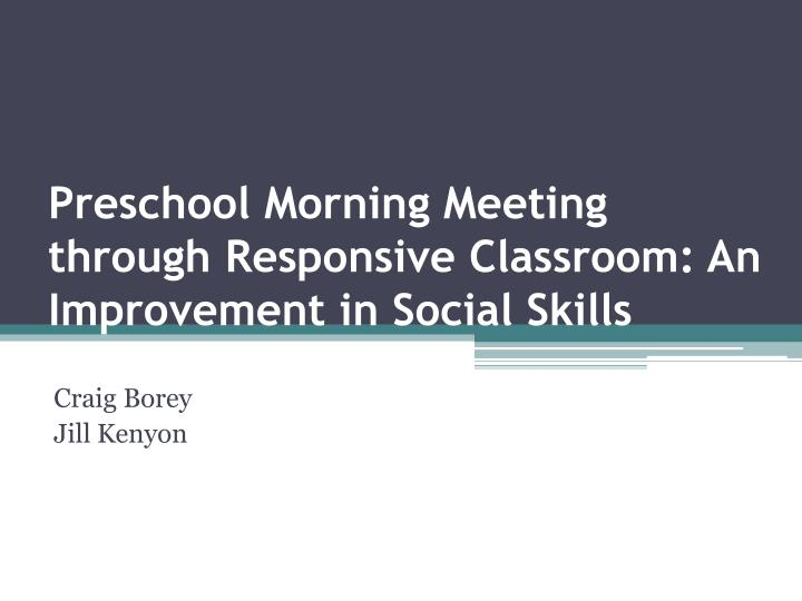 preschool morning meeting through responsive classroom an improvement in social skills n.